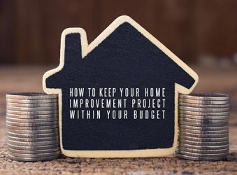 How to Keep Your Home Improvement Project Within Your Budget